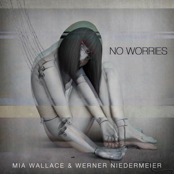 Mia Wallce, Werner Niedermeier, No Worries, Poems, Ayeko Records, Soundspace, Techno